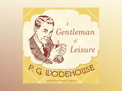 Livre audio A Gentleman of Leisure - P.G. Wodehouse