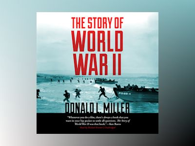 Audio book The Story of World War II - Donald L. Miller