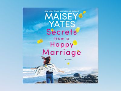 Audio book Secrets from a Happy Marriage: A Novel - Maisey Yates
