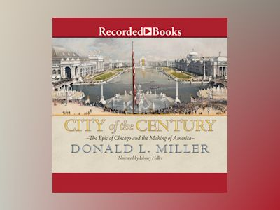 Audio book City of the Century - Donald L. Miller