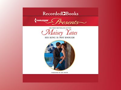 Audio book His Ring Is Not Enough - Maisey Yates