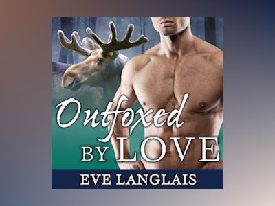 Livre audio Outfoxed by Love - Eve Langlais
