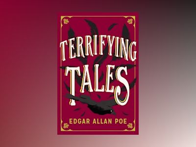 The Terrifying Tales by Edgar Allan Poe: Tell Tale Heart; The Cask of the Amontillado; The Masque of the Red Death; The Fall of the House of Usher; The Murders in the Rue Morgue; The Purloined Letter; The Pit and the Pendulum