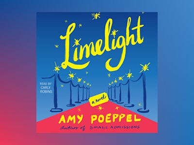 Audio book Limelight: A Novel - Amy Poeppel