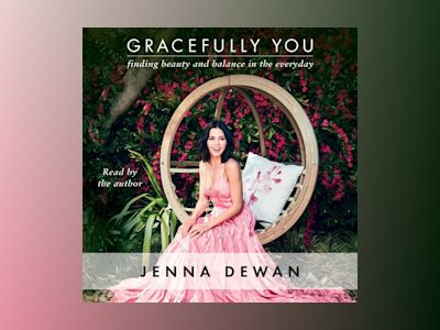 Áudio-livro Gracefully You: Finding Beauty and Balance in the Everyday do Jenna Dewan
