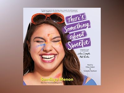 Audio book There's Something About Sweetie - Sandhya Menon