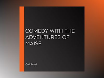 Comedy with the Adventures of Maise