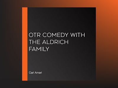 OTR Comedy with the Aldrich Family: Old Time Radio