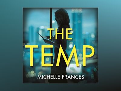 Audio book The Temp: A Gripping Tale of Deadly Ambition from the Author of The Girlfriend - Michelle Frances