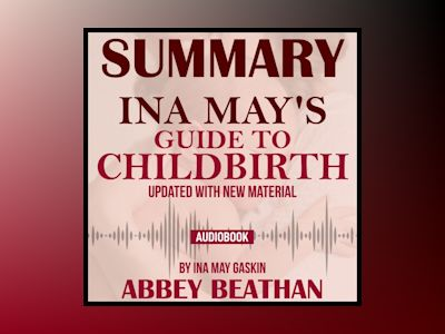 Summary of Ina May's Guide to Childbirth: Updated With New Material by Ina May Gaskin