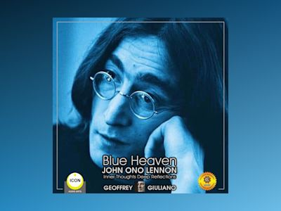 Blue Heaven John Ono Lennon: Inner Thoughts Deep Reflections