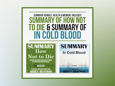 Summary Bundle: Health & Memoir: Includes Summary of How Not to Die & Summary of In Cold Blood