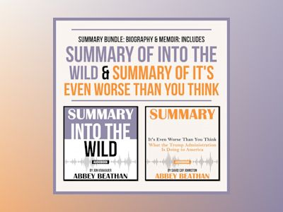 Summary Bundle: Biography & Memoir: Includes Summary of Into the Wild & Summary of It's Even Worse Than You Think