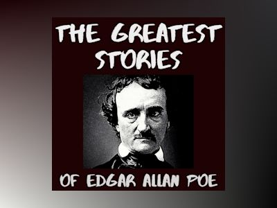 The Greatest Stories of Edgar Allan Poe