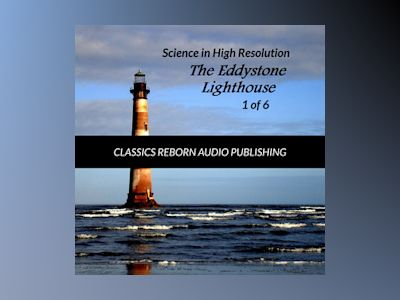 Science in High Resolution 1 of 6 The Eddystone Lighthouse