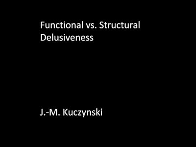 Functional vs. Structural Delusiveness