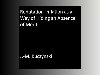 Reputation-inflation as a Way of Hiding an Absence of Merit