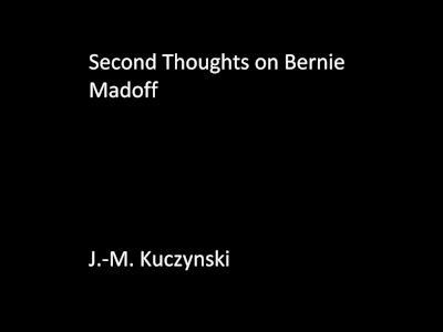 Second Thoughts on Bernie Madoff