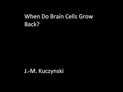 When Do Brain Cells Grow Back: A Conjecture