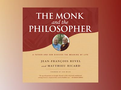 The Monk and the Philosopher - A Father and Son Discuss the Meaning of Life