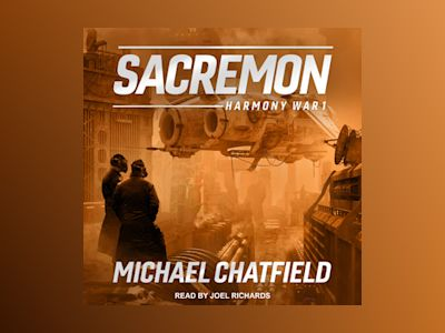 Audio book Sacremon: Harmony War, Book 1 - Michael Chatfield