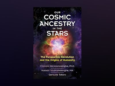 Our Cosmic Ancestry in the Stars: The Panspermia Revolution and the Origins of Humanity