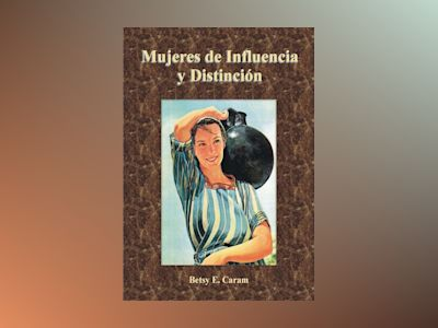 Libro Electronico Mujeres de influencia y distinción - Unknown Author