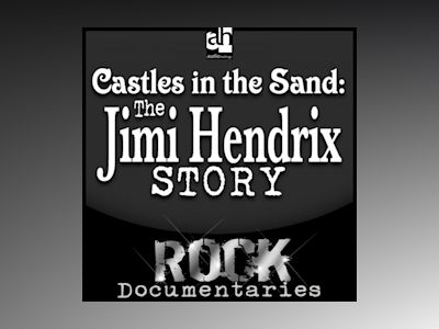 Castles Made of Sand: The Jimi Hendrix Story