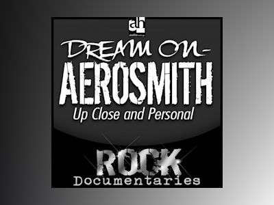 Dream On: Aerosmith Up Close and Personal