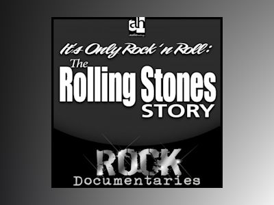 It's Only Rock 'n Roll: The Rolling Stones Story