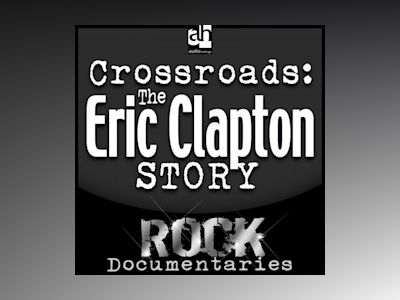 Crossroads: The Eric Clapton Story