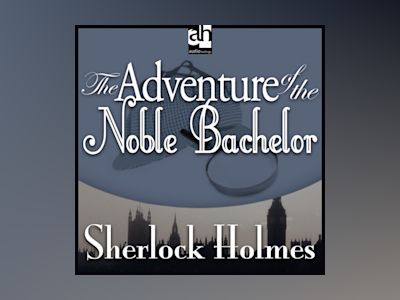 The Adventure of the Noble Bachelor: A Sherlock Holmes Mystery