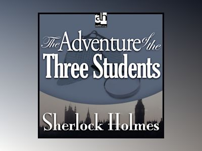 The Adventure of the Three Students: A Sherlock Holmes Mystery