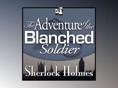 The Adventure of the Blanched Soldier: A Sherlock Holmes Mystery