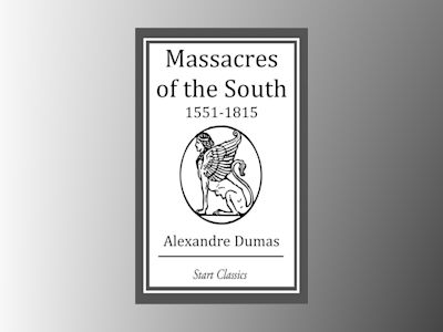 Ebook Massacres of the South: 1551 - 1815 - Alexandre Dumas