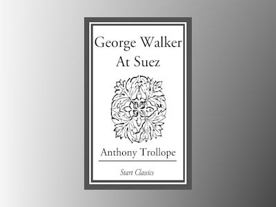 Ebook George Walker at Suez - Anthony Trollope