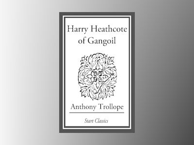 Ebook Harry Heathcote of Gangoil: A Tale of Australian Bush-Life - Anthony Trollope