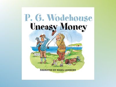 Livre audio Uneasy Money - P.G. Wodehouse
