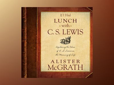 Audio book If I Had Lunch with C. S. Lewis - Alister McGrath