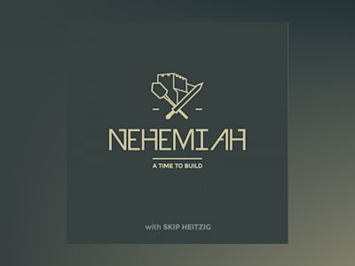 16 Nehemiah - 2005: A Time to Build