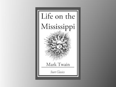 Life on the Mississippi: (With Original Illustrations)