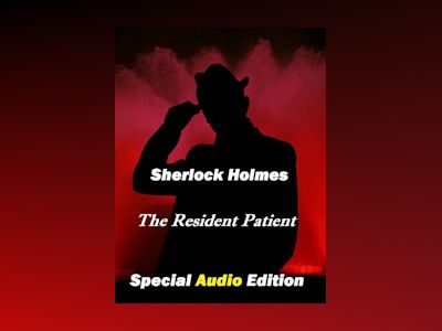 Sherlock Holmes: The Resident Patient