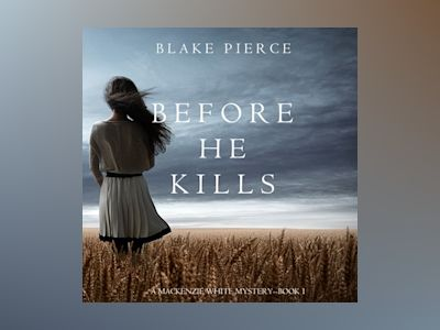 Audio book Before He Kills - Blake Pierce