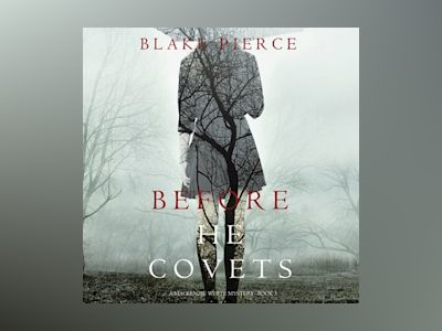 Audio book Before He Covets - Blake Pierce