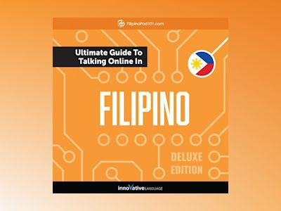 Learn Filipino: The Ultimate Guide to Talking Online in Filipino (Deluxe Edition)