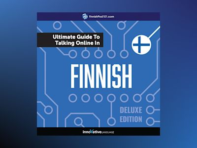 Learn Finnish: The Ultimate Guide to Talking Online in Finnish (Deluxe Edition)