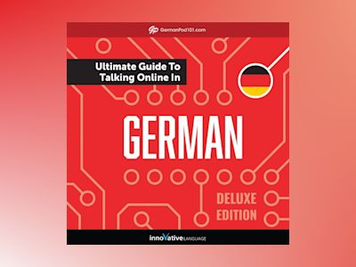 Learn German: The Ultimate Guide to Talking Online in German (Deluxe Edition)