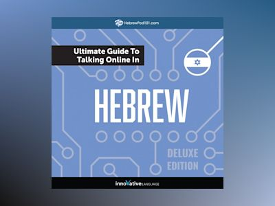 Learn Hebrew: The Ultimate Guide to Talking Online in Hebrew (Deluxe Edition)