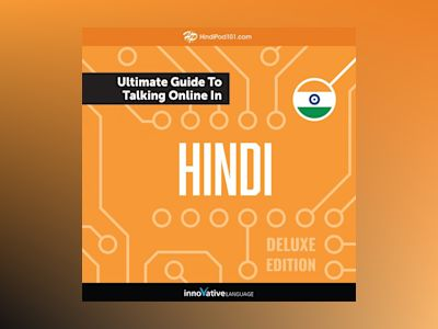 Learn Hindi: The Ultimate Guide to Talking Online in Hindi (Deluxe Edition)