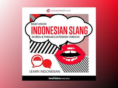 Learn Indonesian: Must-Know Indonesian Slang Words & Phrases (Extended Version)